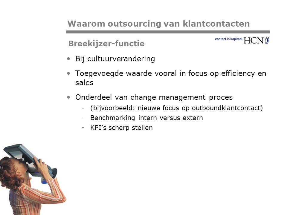 Pagina Breekijzer-functie Bij cultuurverandering Toegevoegde waarde vooral in focus op efficiency en sales Onderdeel van change management proces -(bi