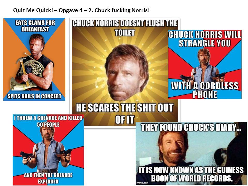 Quiz Me Quick! – Opgave 4 – 2. Chuck fucking Norris!
