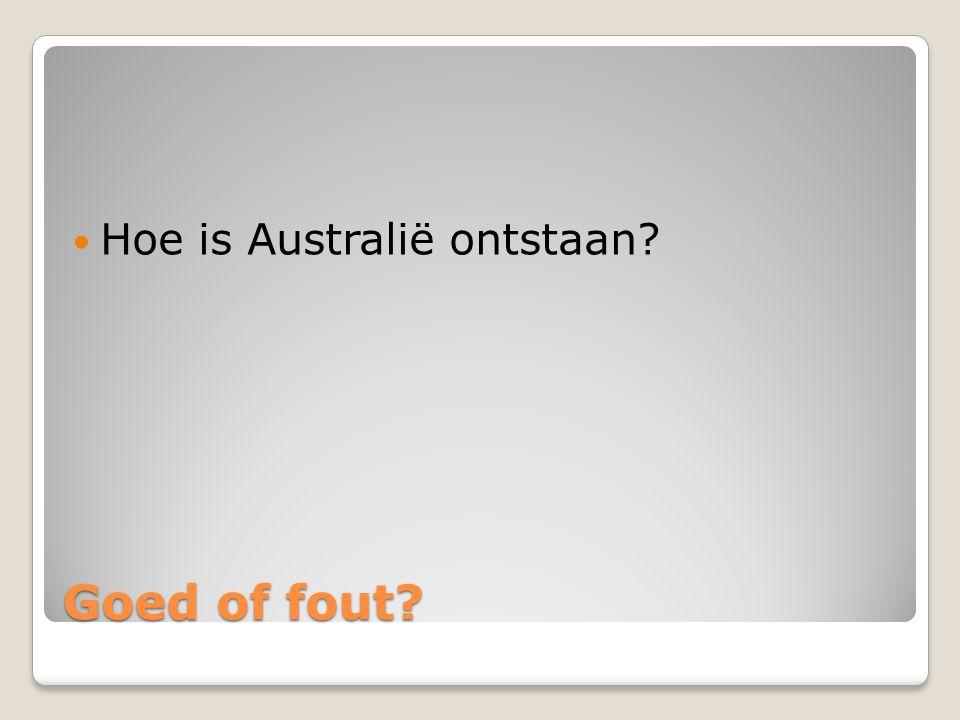 Goed of fout? Hoe is Australië ontstaan?