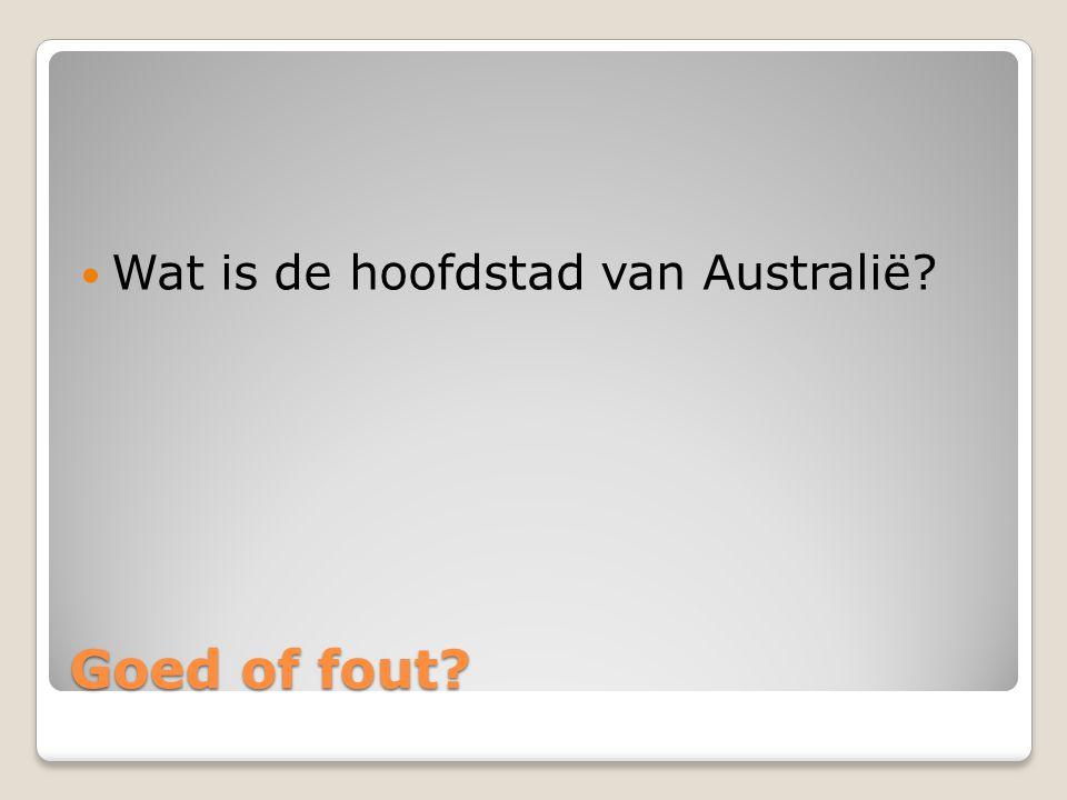Goed of fout? Wat is de hoofdstad van Australië?