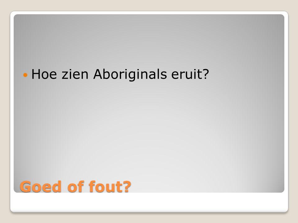 Goed of fout? Hoe zien Aboriginals eruit?