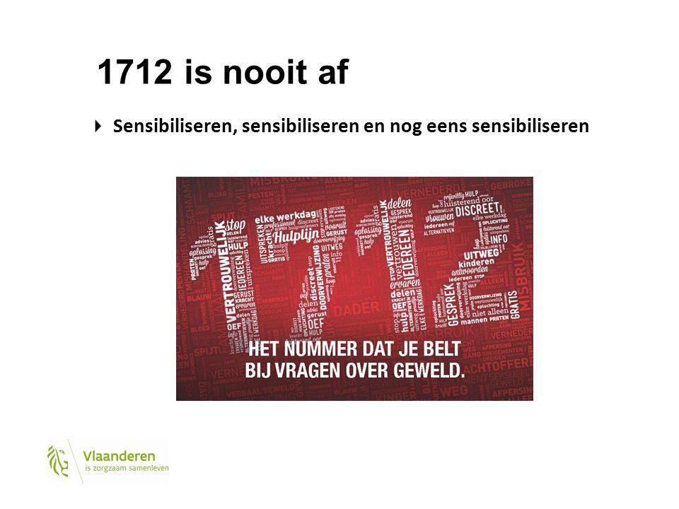 1712 is nooit af Sensibiliseren, sensibiliseren en nog eens sensibiliseren