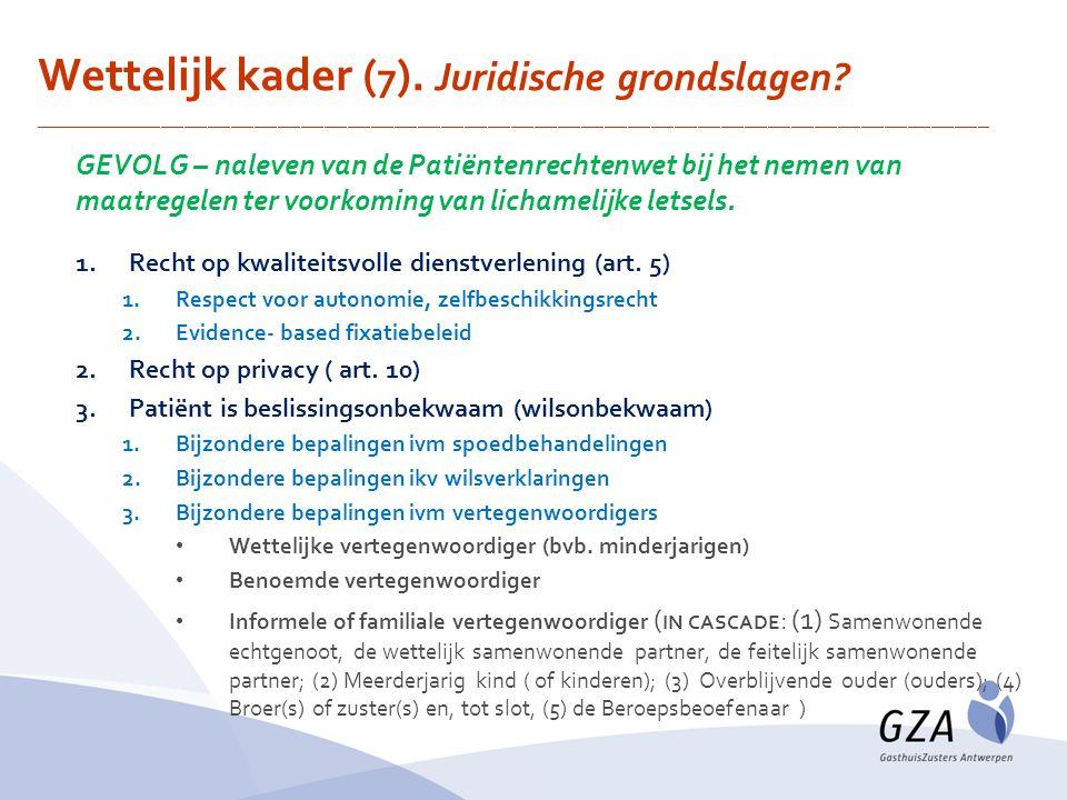 GEVOLG – naleven van de Patiëntenrechtenwet bij het nemen van maatregelen ter voorkoming van lichamelijke letsels.