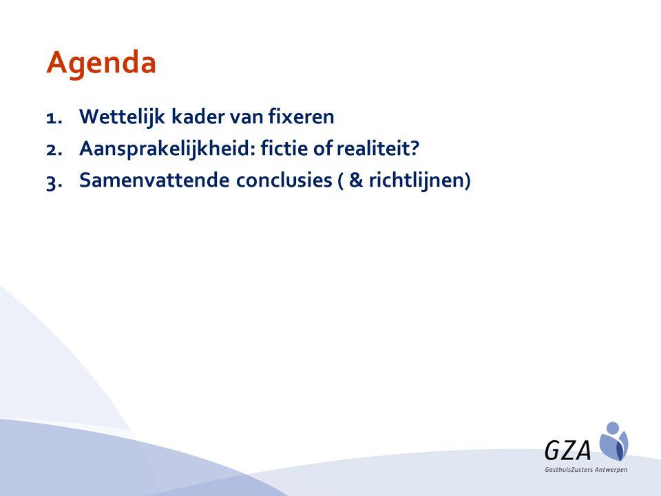 1.Wettelijk kader van fixeren 2.Aansprakelijkheid: fictie of realiteit? 3.Samenvattende conclusies ( & richtlijnen) Agenda