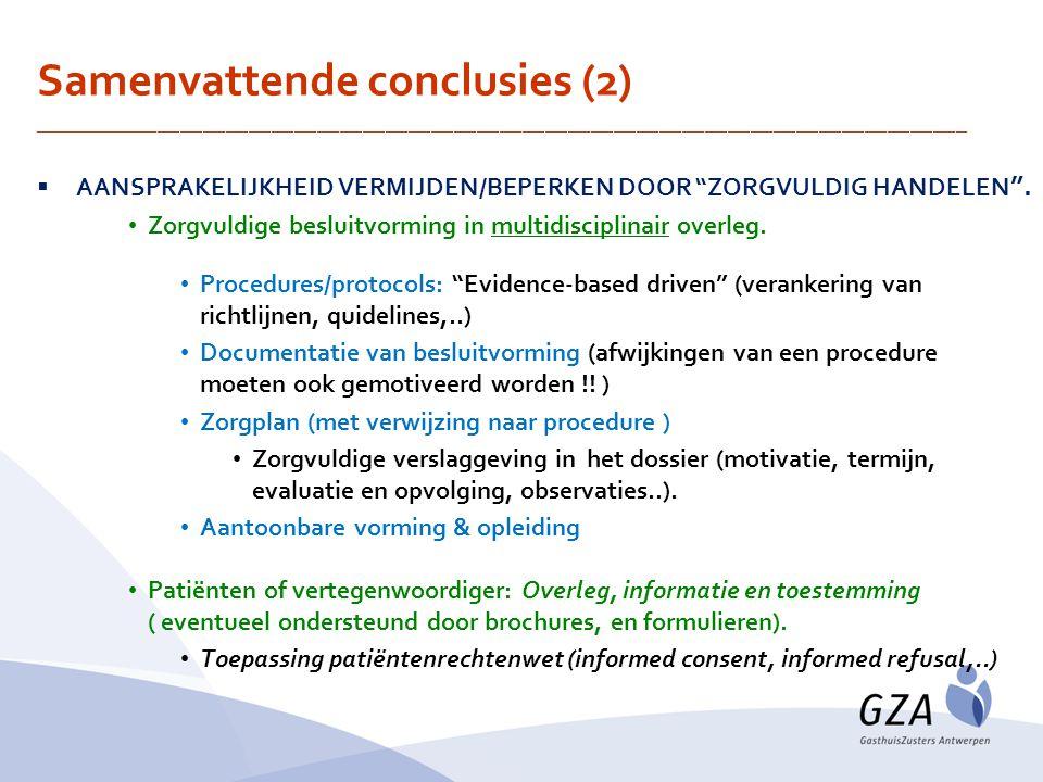 """ AANSPRAKELIJKHEID VERMIJDEN/BEPERKEN DOOR """"ZORGVULDIG HANDELEN """". Zorgvuldige besluitvorming in multidisciplinair overleg. Procedures/protocols: """"Ev"""