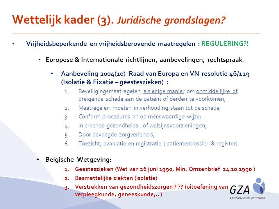 Vrijheidsbeperkende en vrijheidsberovende maatregelen : REGULERING?! Europese & Internationale richtlijnen, aanbevelingen, rechtspraak.. Aanbeveling 2