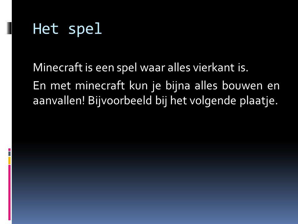 Het spel Minecraft is een spel waar alles vierkant is.