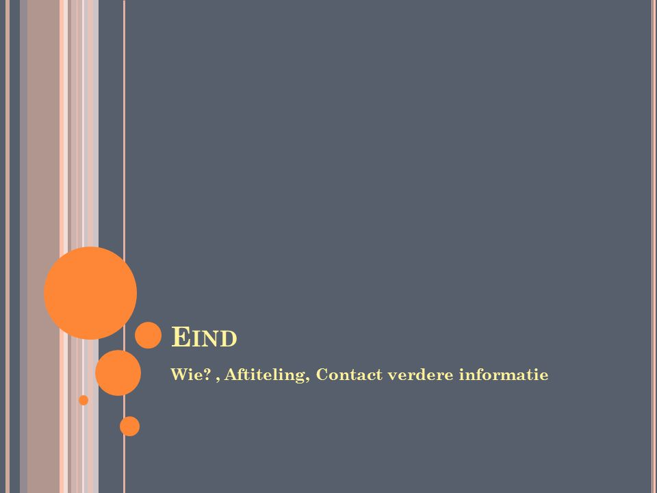 E IND Wie , Aftiteling, Contact verdere informatie