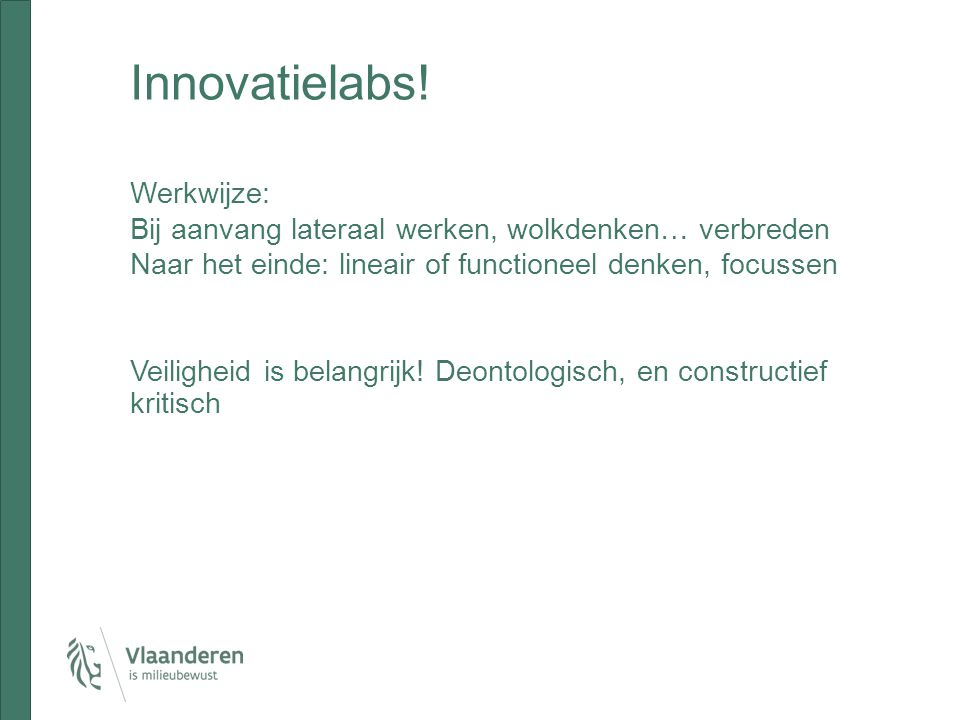 Innovatielabs.Voldoende interesse.