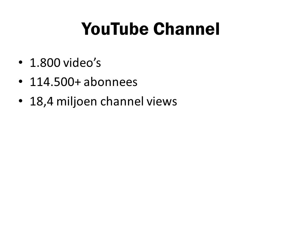 YouTube Channel 1.800 video's 114.500+ abonnees 18,4 miljoen channel views