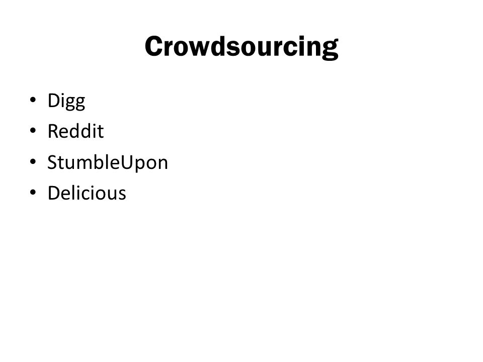 Crowdsourcing Digg Reddit StumbleUpon Delicious
