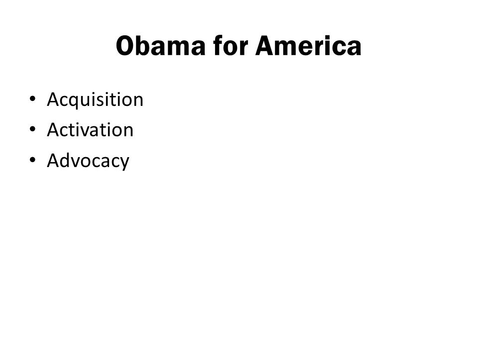 Obama for America Acquisition Activation Advocacy