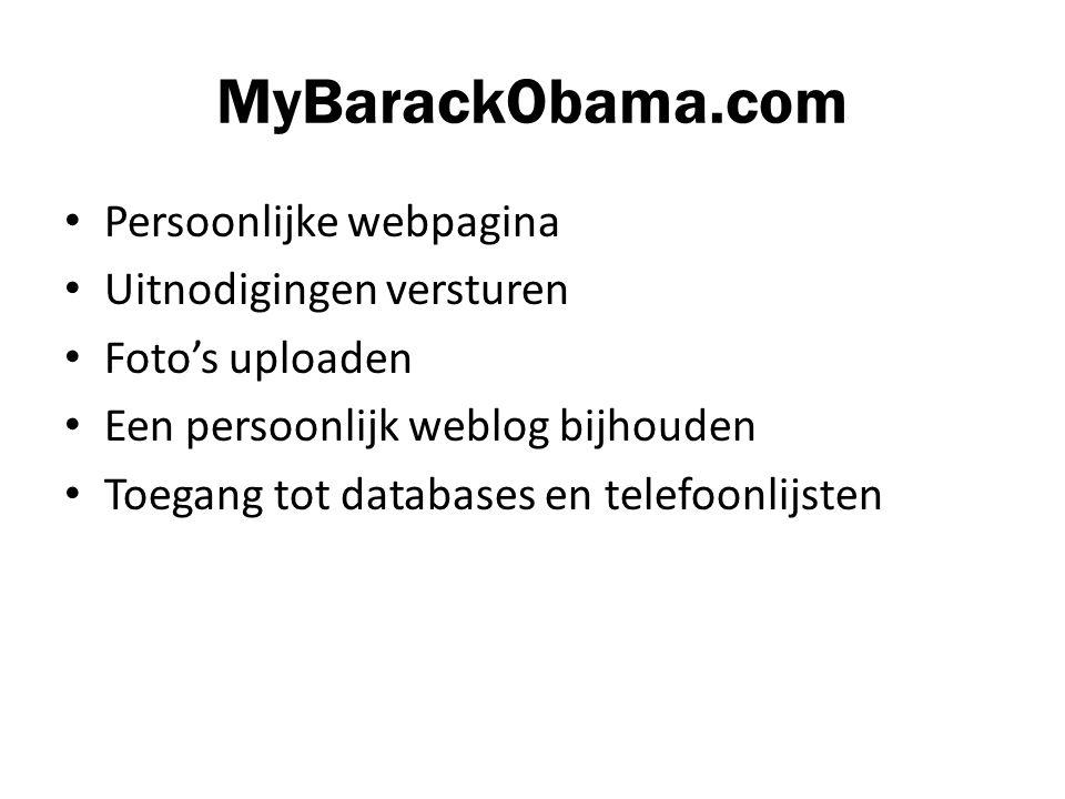 MyBarackObama.com Persoonlijke webpagina Uitnodigingen versturen Foto's uploaden Een persoonlijk weblog bijhouden Toegang tot databases en telefoonlijsten