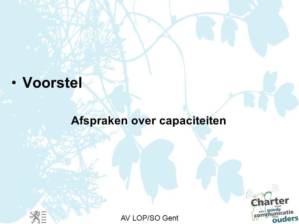 AV LOP/SO Gent Voorstel Afspraken over capaciteiten