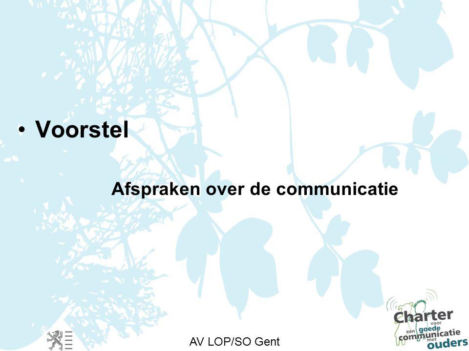 AV LOP/SO Gent Voorstel Afspraken over de communicatie