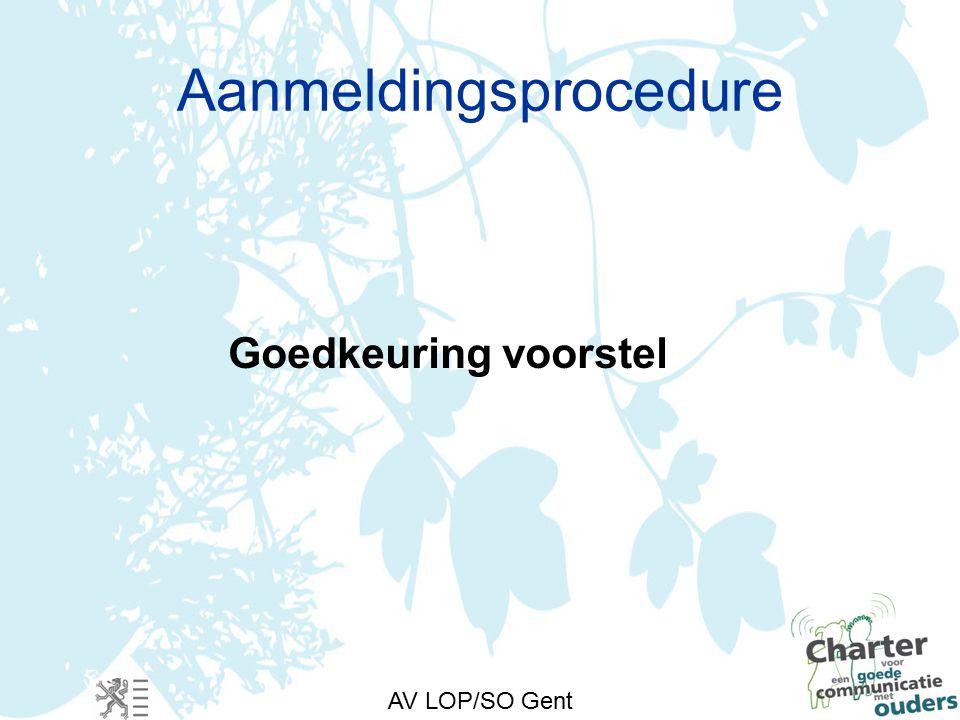 AV LOP/SO Gent Aanmeldingsprocedure Goedkeuring voorstel