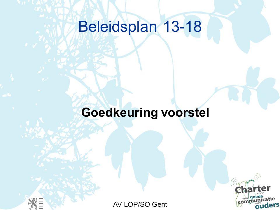 AV LOP/SO Gent Beleidsplan 13-18 Goedkeuring voorstel