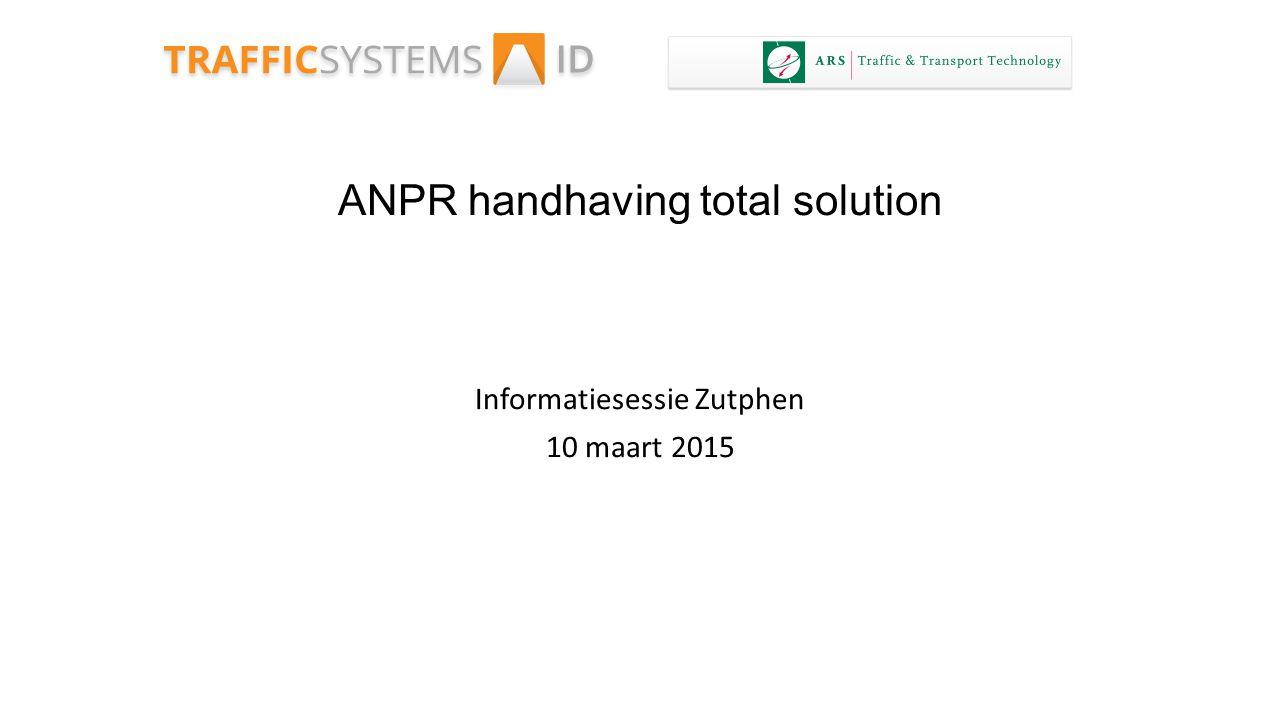ANPR handhaving total solution Informatiesessie Zutphen 10 maart 2015