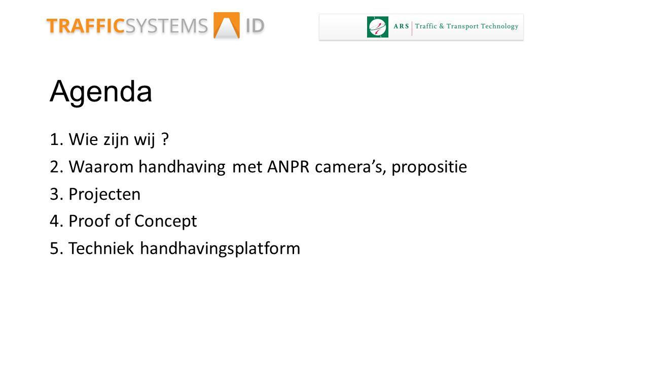 Agenda 1. Wie zijn wij ? 2. Waarom handhaving met ANPR camera's, propositie 3. Projecten 4. Proof of Concept 5. Techniek handhavingsplatform