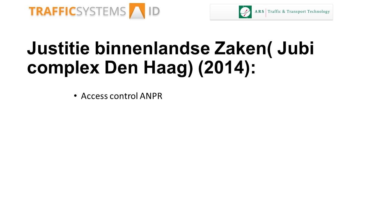 Justitie binnenlandse Zaken( Jubi complex Den Haag) (2014): Access control ANPR
