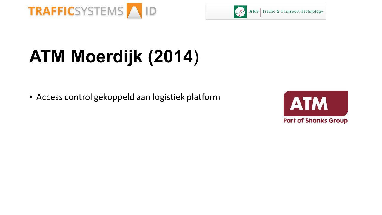 ATM Moerdijk (2014) Access control gekoppeld aan logistiek platform