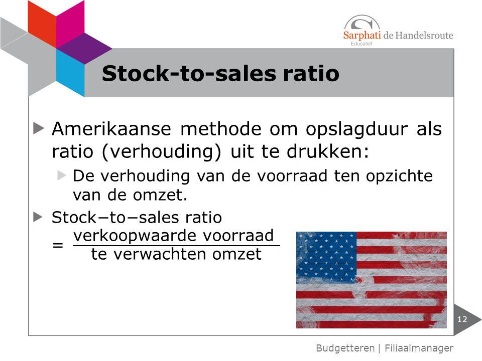 Budgetteren | Filiaalmanager Stock-to-sales ratio 12