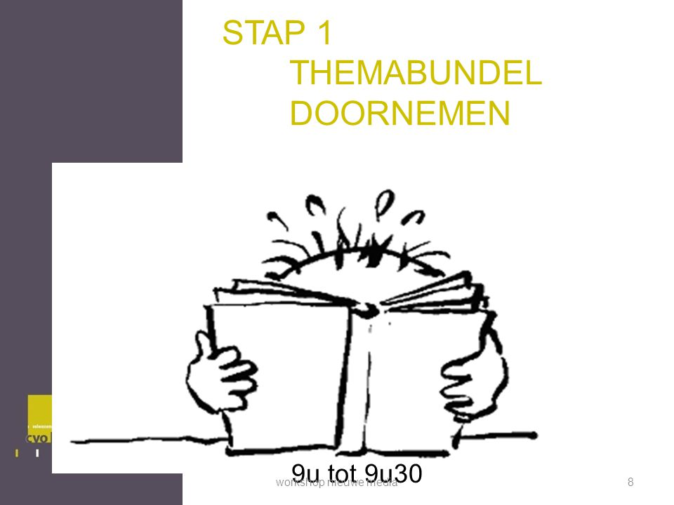 STAP 1 THEMABUNDEL DOORNEMEN 9u tot 9u30 workshop nieuwe media8
