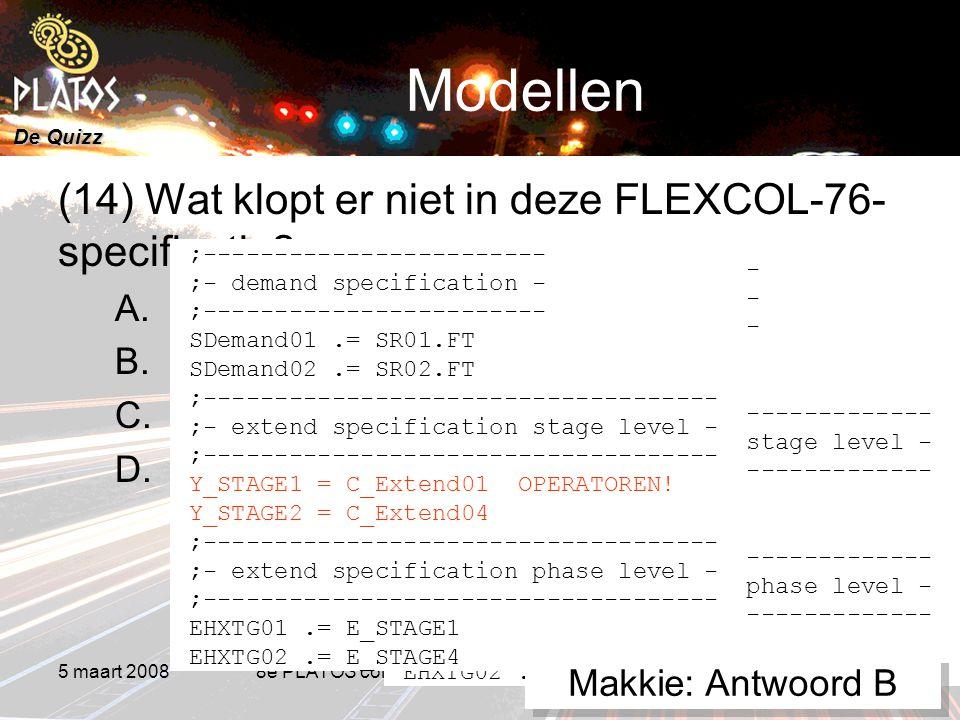 De Quizz 5 maart 20088e PLATOS colloquium, Rekenen aan Duurzaamheid 15 Modellen (14) Wat klopt er niet in deze FLEXCOL-76- specificatie.