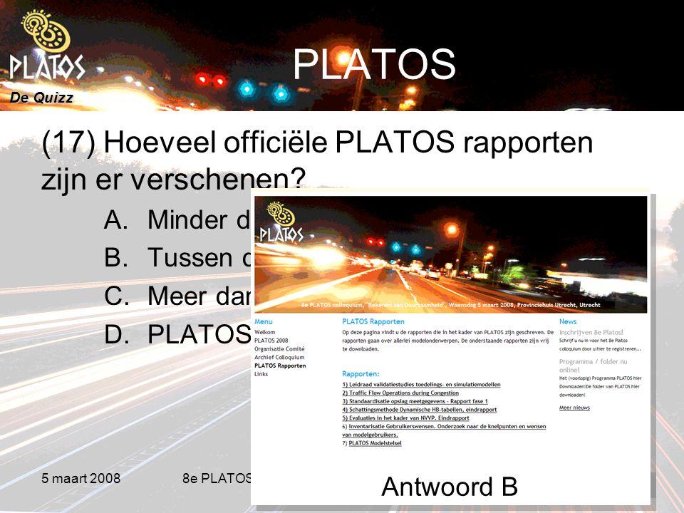 De Quizz 5 maart 20088e PLATOS colloquium, Rekenen aan Duurzaamheid 18 PLATOS (17) Hoeveel officiële PLATOS rapporten zijn er verschenen.