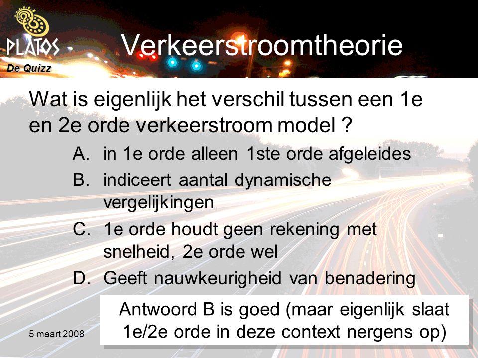 De Quizz 5 maart 20088e PLATOS colloquium, Rekenen aan Duurzaamheid 24 Verkeerstroomtheorie Wat is eigenlijk het verschil tussen een 1e en 2e orde verkeerstroom model .