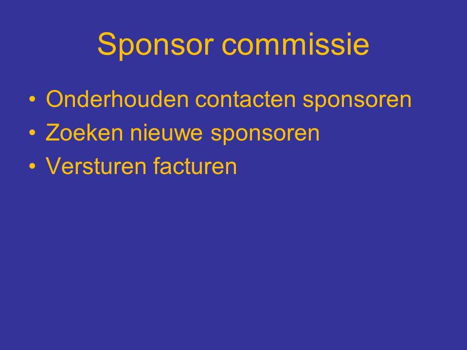 Sponsor commissie Onderhouden contacten sponsoren Zoeken nieuwe sponsoren Versturen facturen