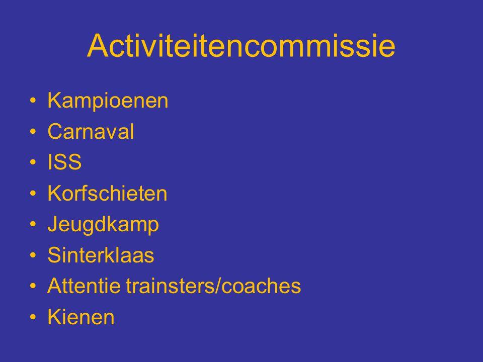 Activiteitencommissie Kampioenen Carnaval ISS Korfschieten Jeugdkamp Sinterklaas Attentie trainsters/coaches Kienen