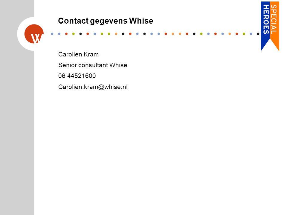 Contact gegevens Whise Carolien Kram Senior consultant Whise 06 44521600 Carolien.kram@whise.nl