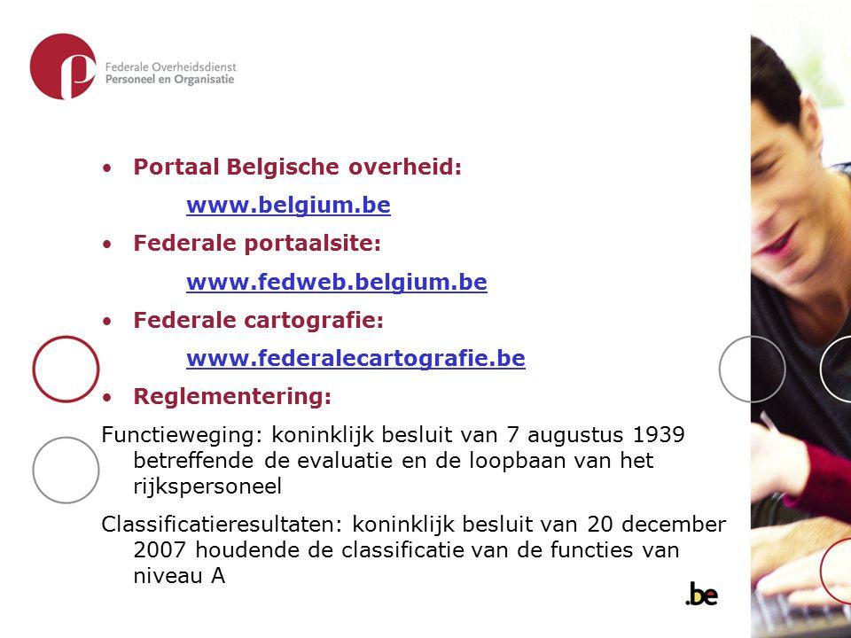 Portaal Belgische overheid: www.belgium.be Federale portaalsite: www.fedweb.belgium.be Federale cartografie: www.federalecartografie.be Reglementering