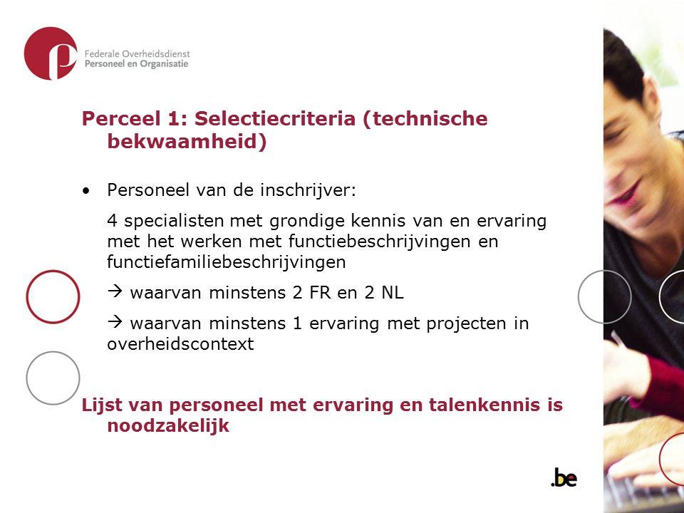 Perceel 1: Selectiecriteria (technische bekwaamheid) Personeel van de inschrijver: 4 specialisten met grondige kennis van en ervaring met het werken m