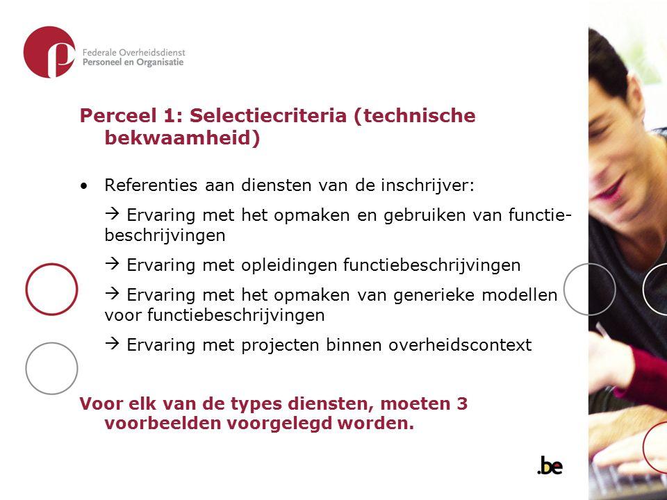 Perceel 1: Selectiecriteria (technische bekwaamheid) Referenties aan diensten van de inschrijver:  Ervaring met het opmaken en gebruiken van functie-