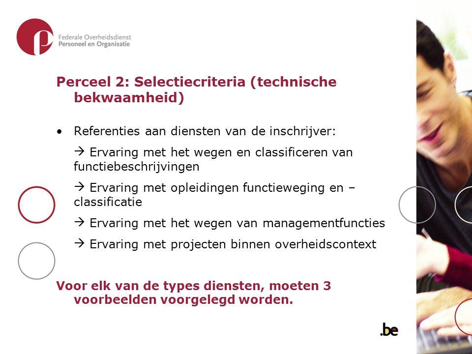 Perceel 2: Selectiecriteria (technische bekwaamheid) Referenties aan diensten van de inschrijver:  Ervaring met het wegen en classificeren van functi