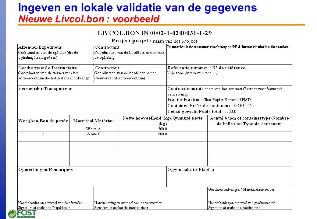 Ingeven en lokale validatie van de gegevens Nieuwe Livcol.bon : voorbeeld