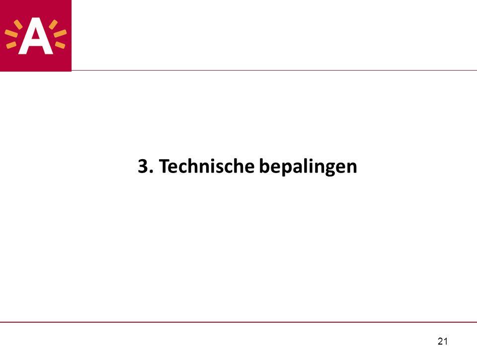21 3. Technische bepalingen