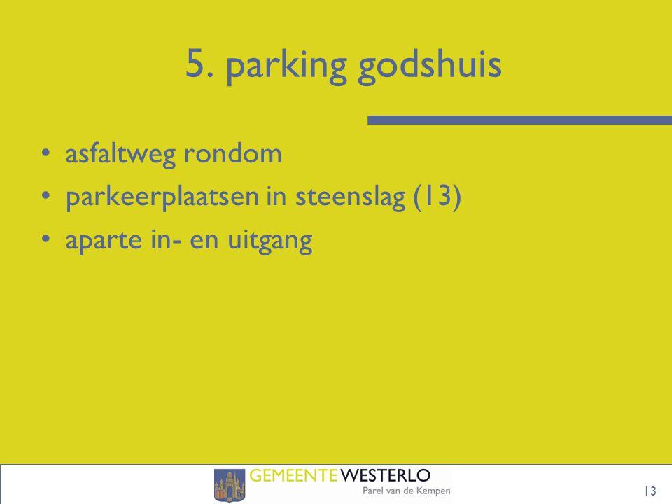 5. parking godshuis 13 asfaltweg rondom parkeerplaatsen in steenslag (13) aparte in- en uitgang
