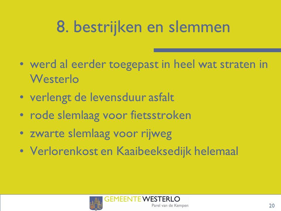 8. bestrijken en slemmen 20 werd al eerder toegepast in heel wat straten in Westerlo verlengt de levensduur asfalt rode slemlaag voor fietsstroken zwa