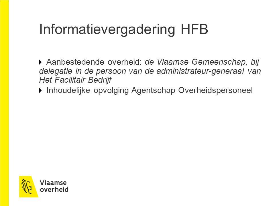 Informatievergadering HFB Aanbestedende overheid: de Vlaamse Gemeenschap, bij delegatie in de persoon van de administrateur-generaal van Het Facilitai