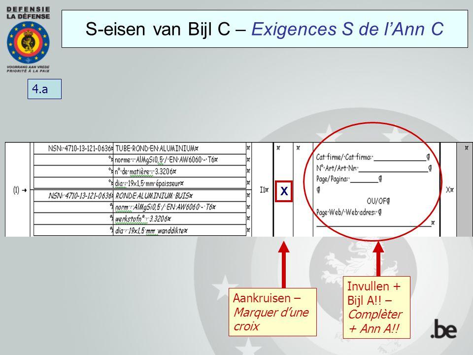 S-eisen van Bijl C – Exigences S de l'Ann C 4.a Aankruisen – Marquer d'une croix Invullen + Bijl A!.