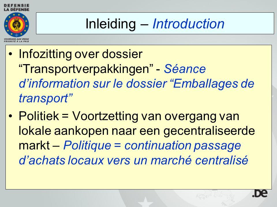 """Inleiding – Introduction Infozitting over dossier """"Transportverpakkingen"""" - Séance d'information sur le dossier """"Emballages de transport"""" Politiek = V"""