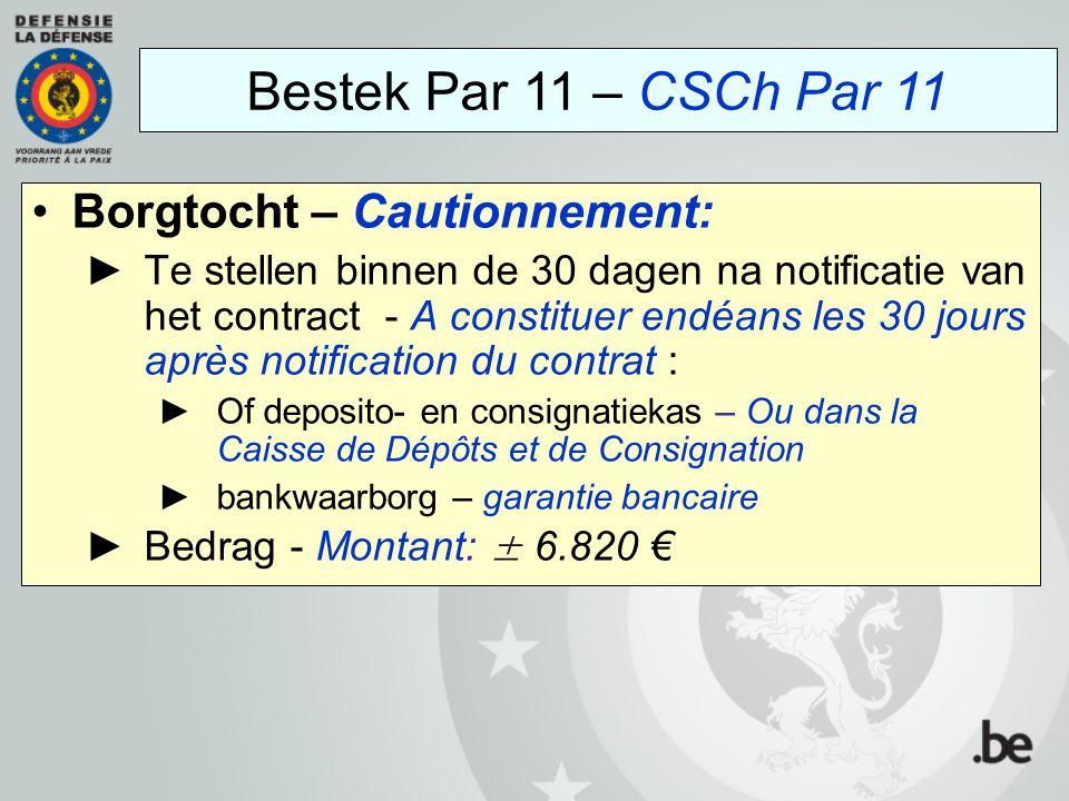 Borgtocht – Cautionnement: ►Te stellen binnen de 30 dagen na notificatie van het contract - A constituer endéans les 30 jours après notification du co