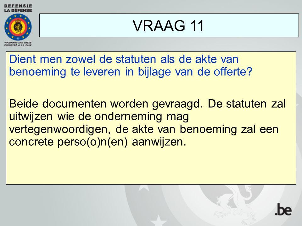 Dient men zowel de statuten als de akte van benoeming te leveren in bijlage van de offerte? Beide documenten worden gevraagd. De statuten zal uitwijze