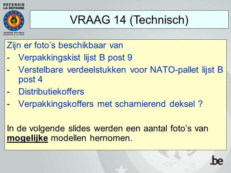 Zijn er foto's beschikbaar van -Verpakkingskist lijst B post 9 -Verstelbare verdeelstukken voor NATO-pallet lijst B post 4 -Distributiekoffers -Verpak