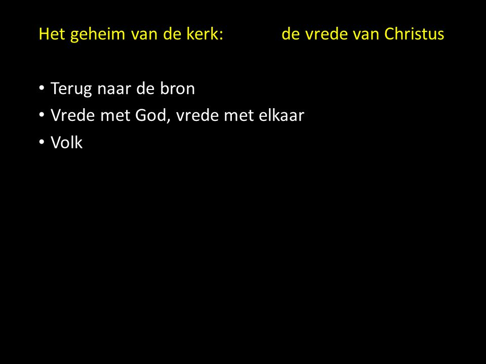Het geheim van de kerk:de vrede van Christus Terug naar de bron Vrede met God, vrede met elkaar Volk