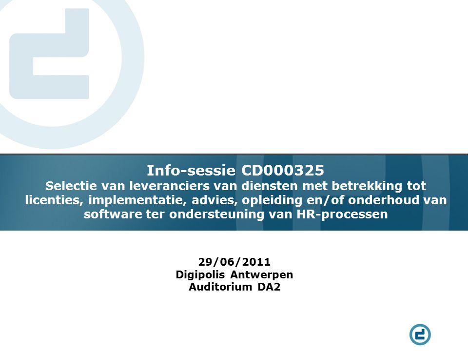 Info-sessie CD000325 Selectie van leveranciers van diensten met betrekking tot licenties, implementatie, advies, opleiding en/of onderhoud van softwar