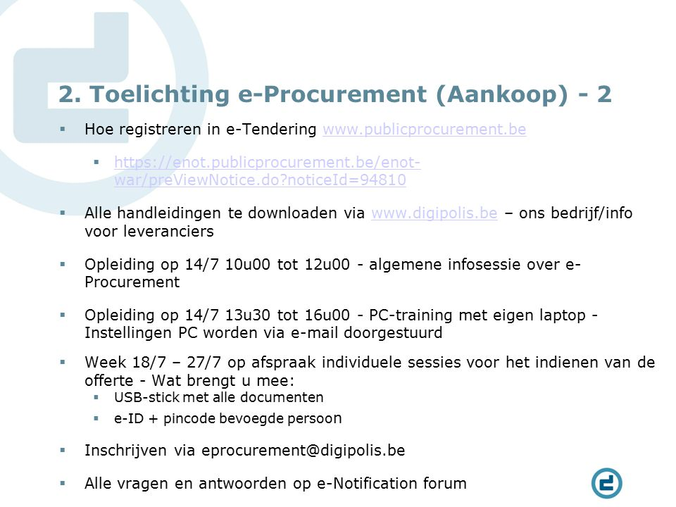 2. Toelichting e-Procurement (Aankoop) - 2  Hoe registreren in e-Tendering www.publicprocurement.bewww.publicprocurement.be  https://enot.publicproc